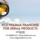 Pharma Franchise for Derma Range Products