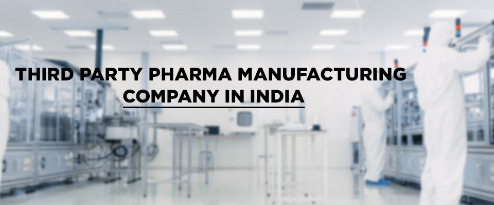 Third Party Pharma Manufacturing Company in India